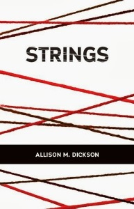 STRINGS by Allison M DIckson