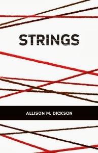 STRINGS by Allison M DIckson