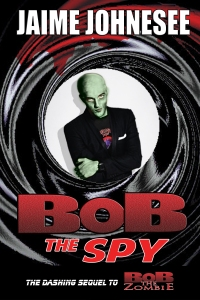 Bob the Spy - Jaime Johnesee